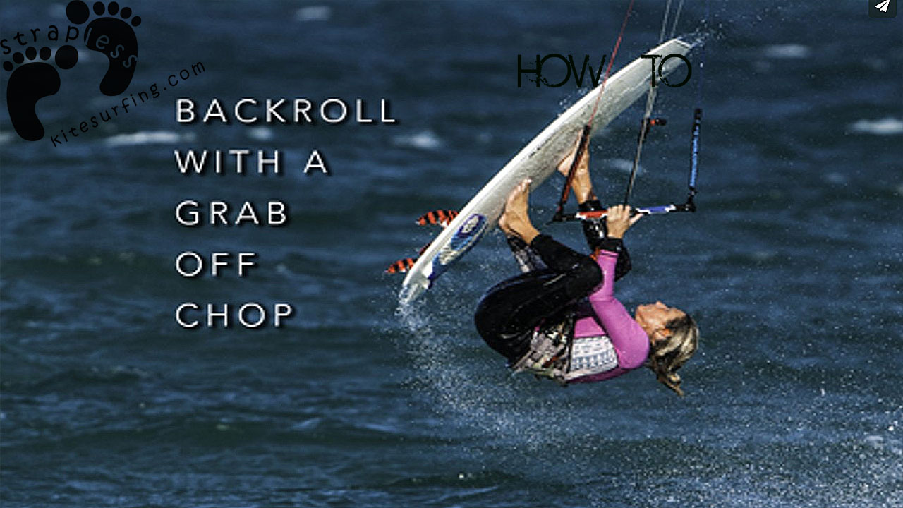 Strapless Backroll with a Grab off of Chop