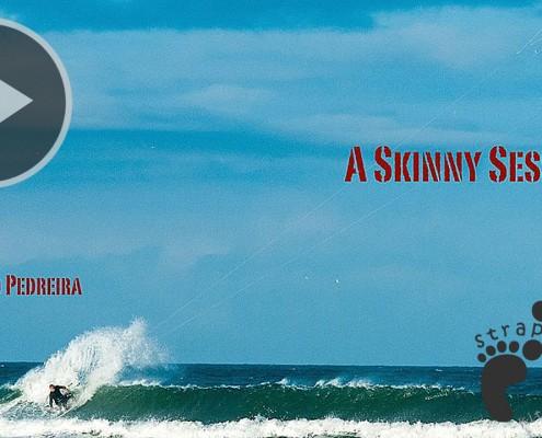 A Skinny Session - Mauricio Pedreira