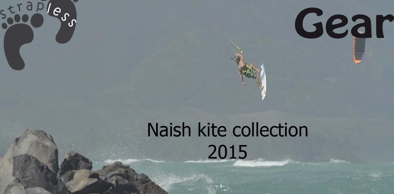 UP YOUR GAME with the 2015 16 Naish Kite Collection